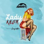 New music from suaveski Lady Killer video out now Cutshellip
