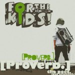 Proverb [For the Kids.]