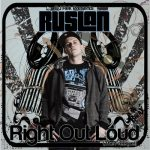 ruslan - right out loud